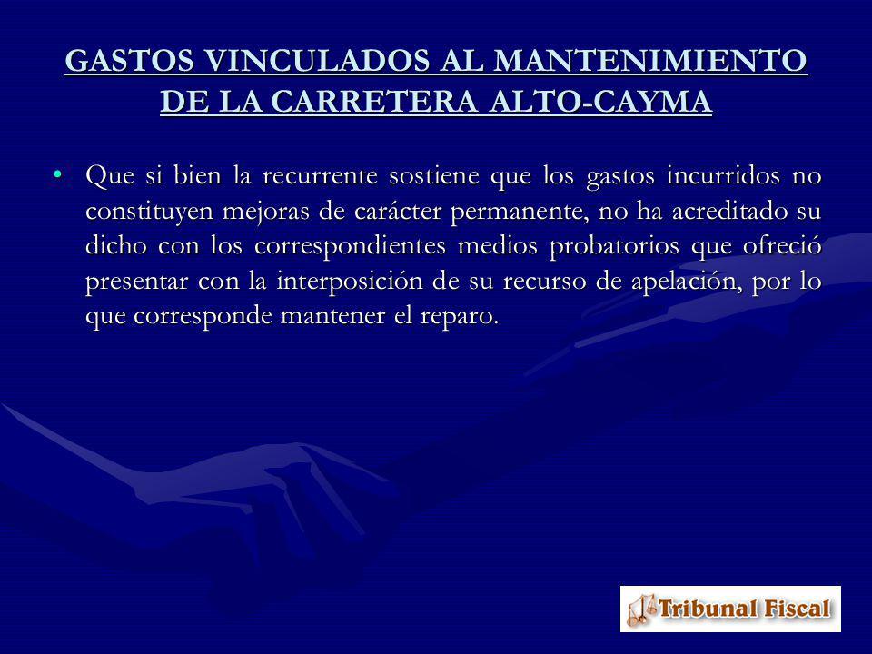GASTOS VINCULADOS AL MANTENIMIENTO DE LA CARRETERA ALTO-CAYMA