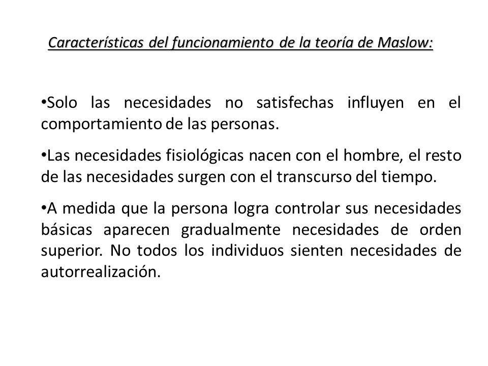 Características del funcionamiento de la teoría de Maslow: