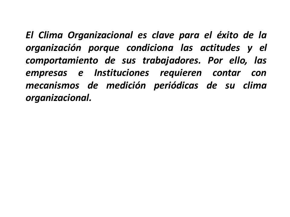 El Clima Organizacional es clave para el éxito de la organización porque condiciona las actitudes y el comportamiento de sus trabajadores.