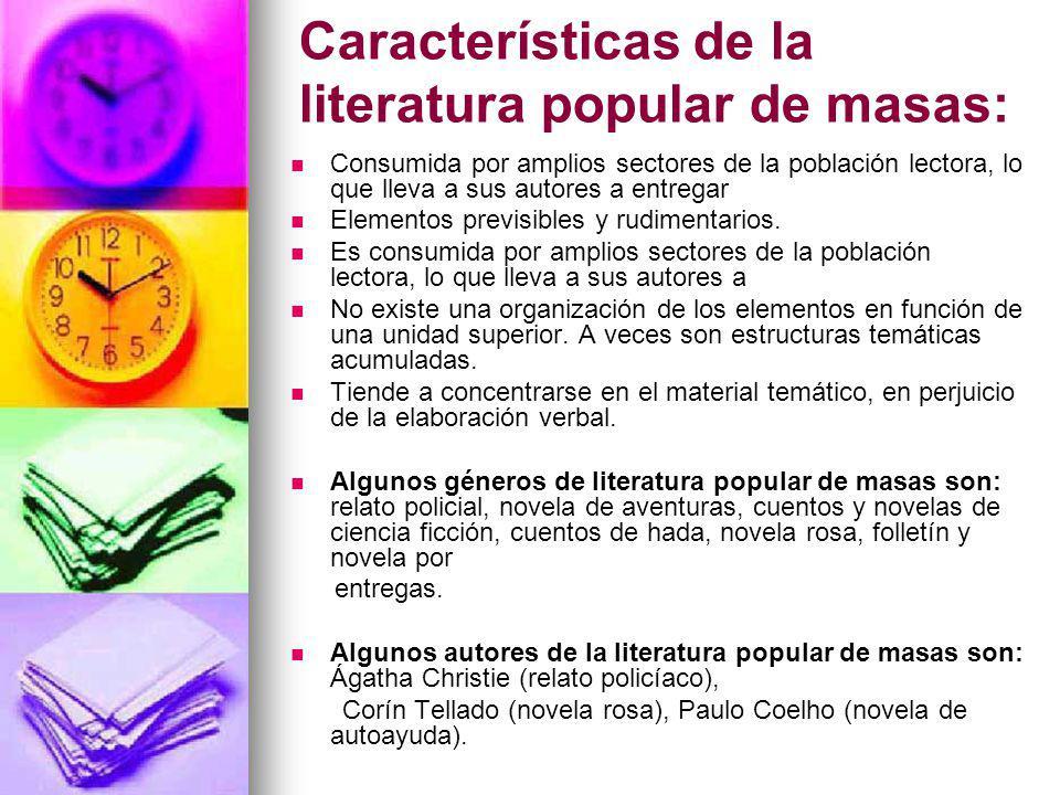 Características de la literatura popular de masas: