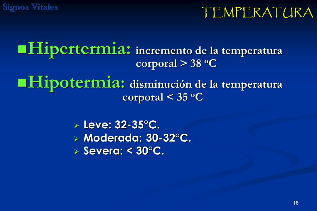 Hipertermia: incremento de la temperatura corporal > 38 oC