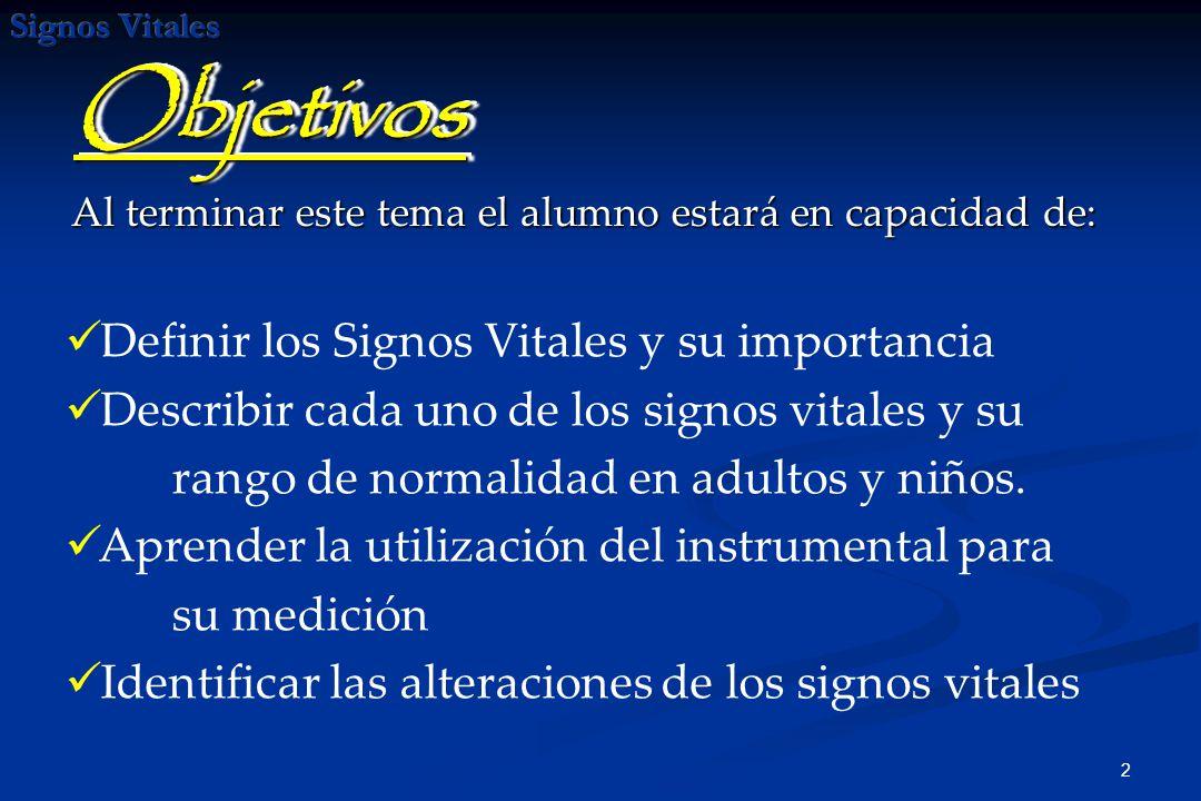 Objetivos Definir los Signos Vitales y su importancia
