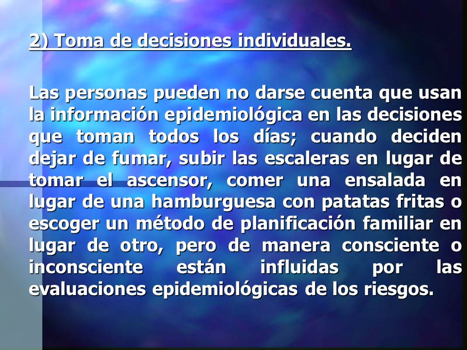 2) Toma de decisiones individuales.