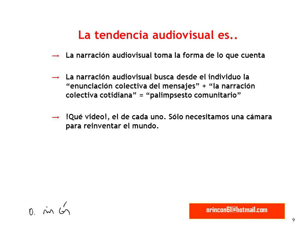 La tendencia audiovisual es..