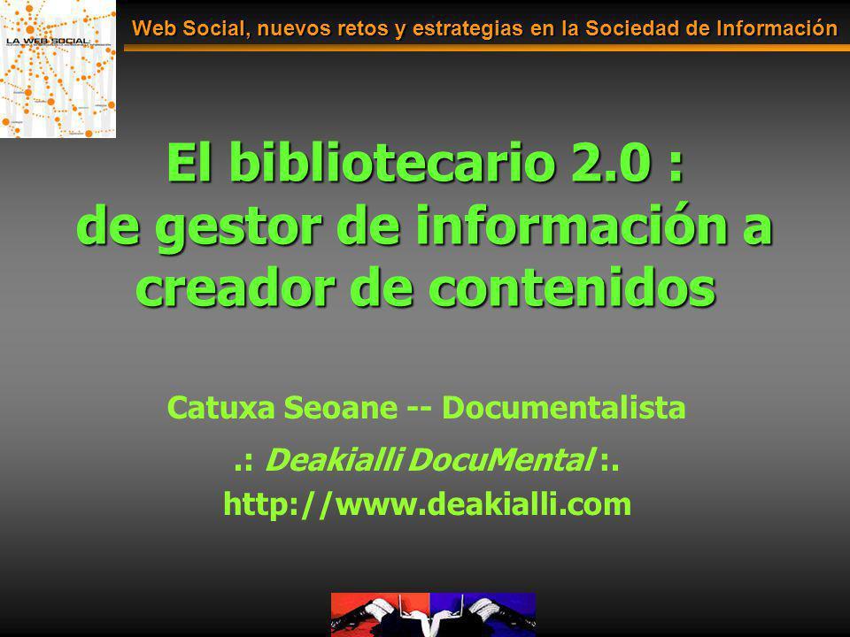 Web Social, nuevos retos y estrategias en la Sociedad de Información
