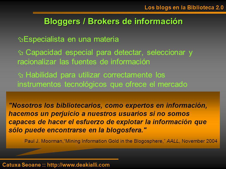 Bloggers / Brokers de información