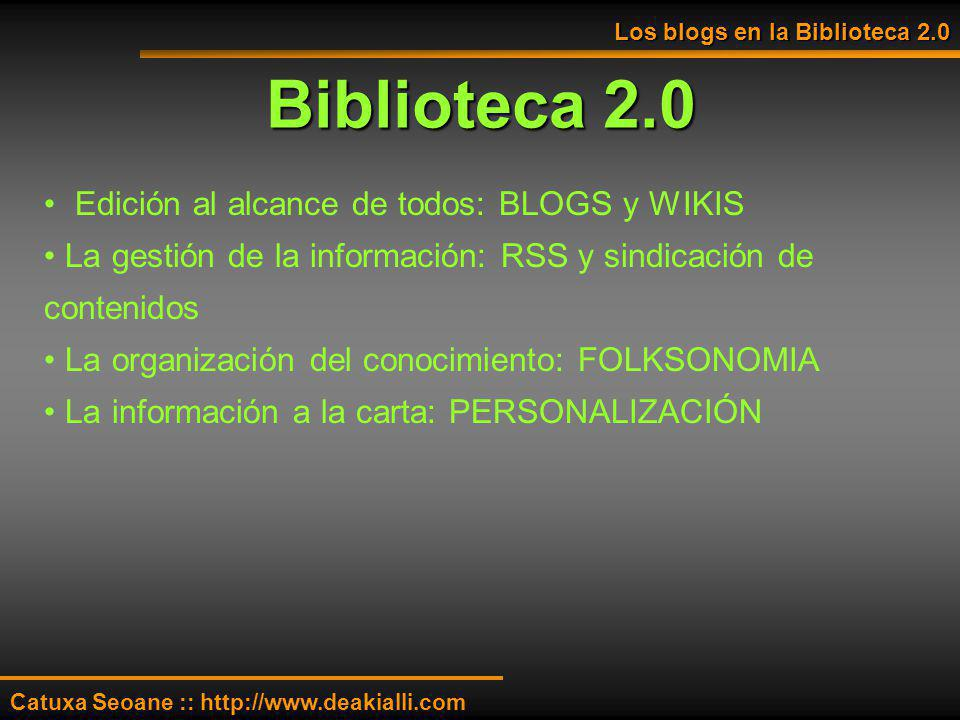 Biblioteca 2.0 Edición al alcance de todos: BLOGS y WIKIS