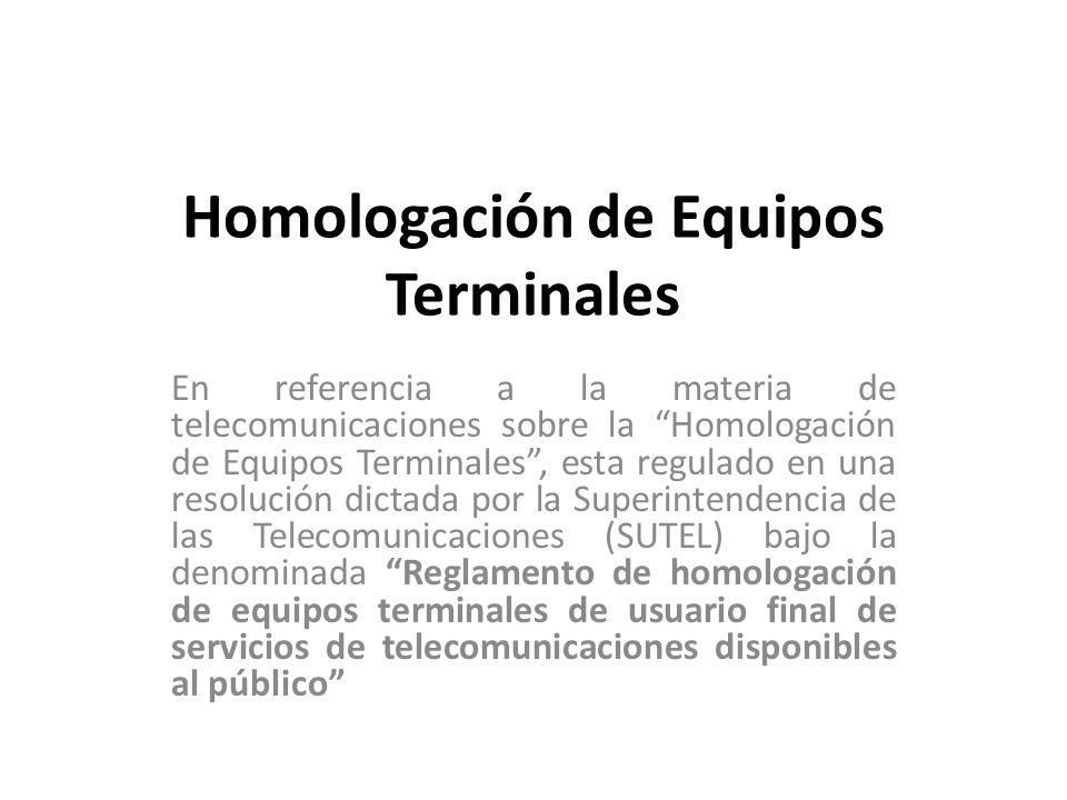 Homologación de Equipos Terminales