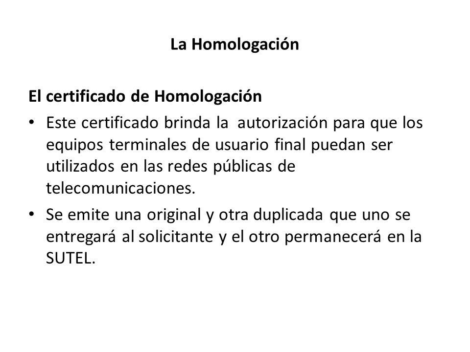 La Homologación El certificado de Homologación.
