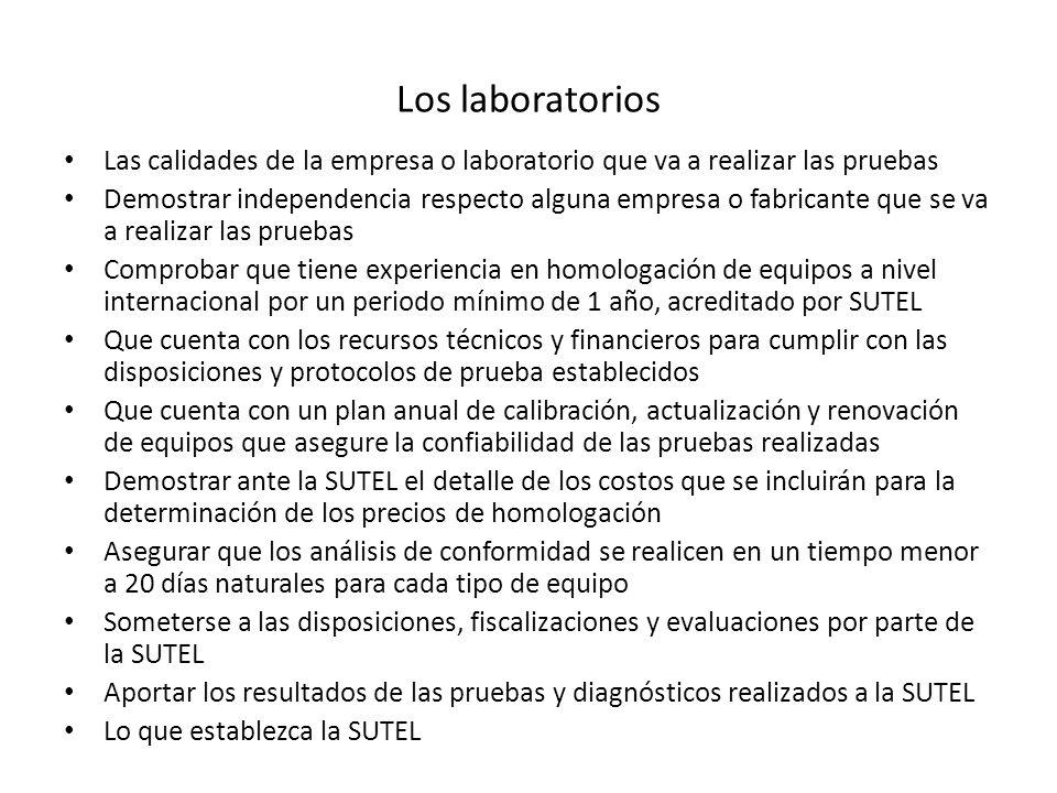 Los laboratorios Las calidades de la empresa o laboratorio que va a realizar las pruebas.