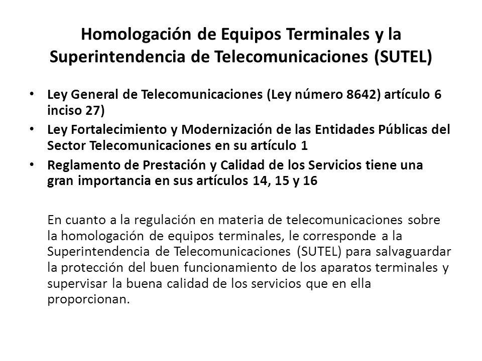 Homologación de Equipos Terminales y la Superintendencia de Telecomunicaciones (SUTEL)