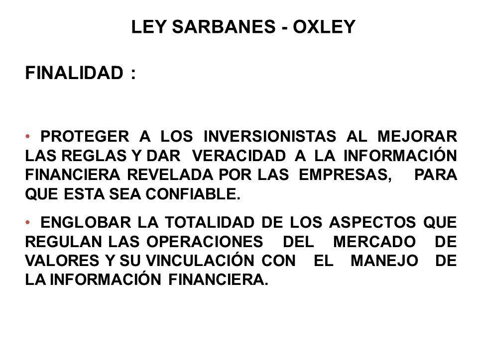 LEY SARBANES - OXLEY FINALIDAD :