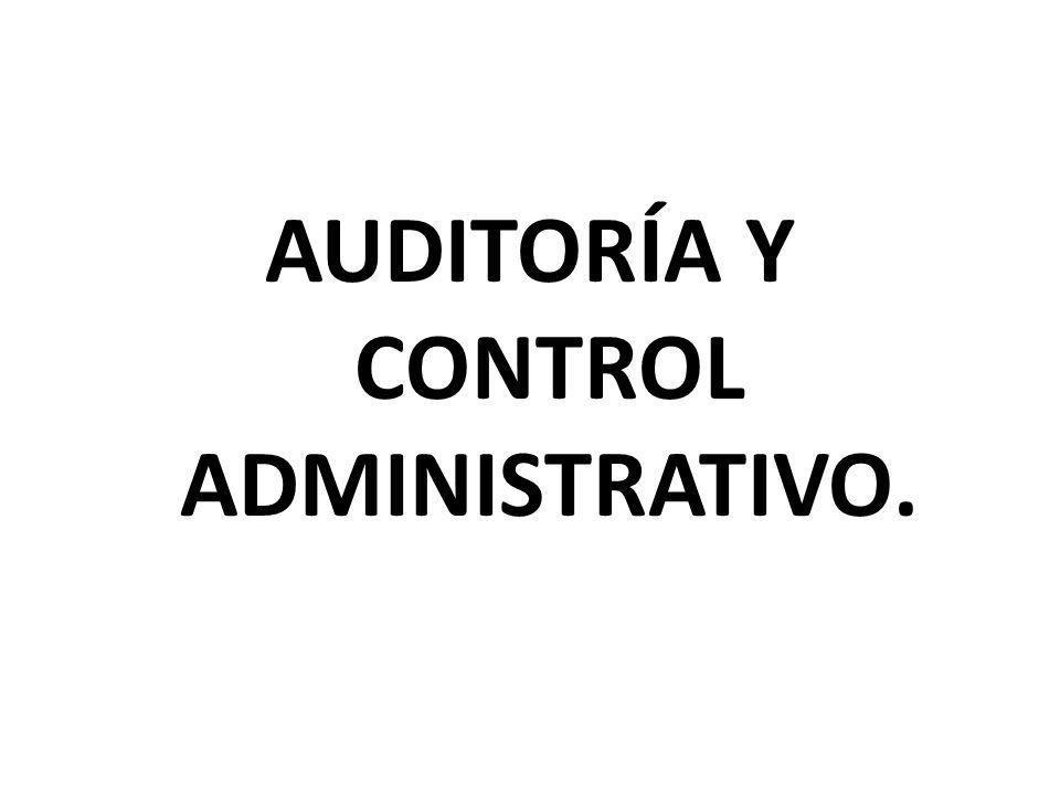 AUDITORÍA Y CONTROL ADMINISTRATIVO.