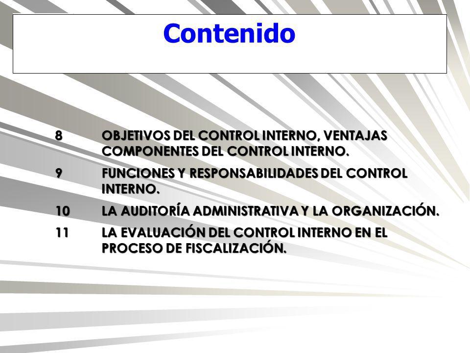 Contenido 8 OBJETIVOS DEL CONTROL INTERNO, VENTAJAS COMPONENTES DEL CONTROL INTERNO. 9 FUNCIONES Y RESPONSABILIDADES DEL CONTROL INTERNO.