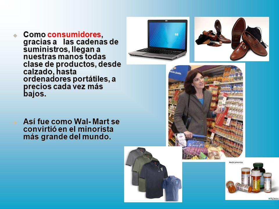 Como consumidores, gracias a las cadenas de suministros, llegan a nuestras manos todas clase de productos, desde calzado, hasta ordenadores portátiles, a precios cada vez más bajos.