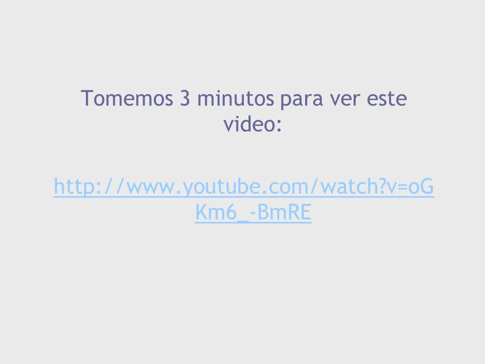 Tomemos 3 minutos para ver este video:
