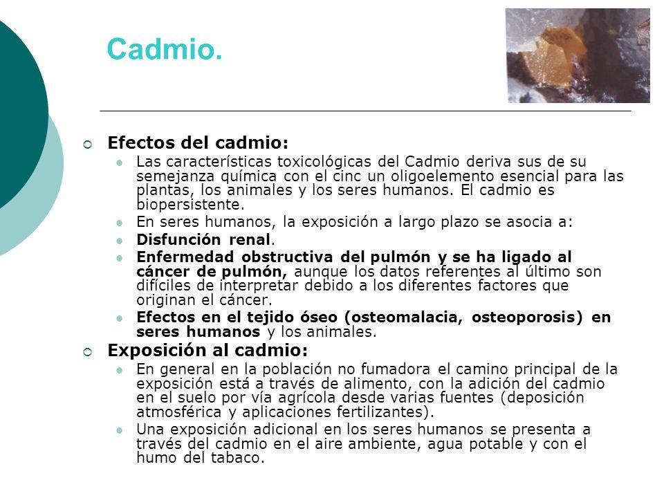 Cadmio. Efectos del cadmio: Exposición al cadmio:
