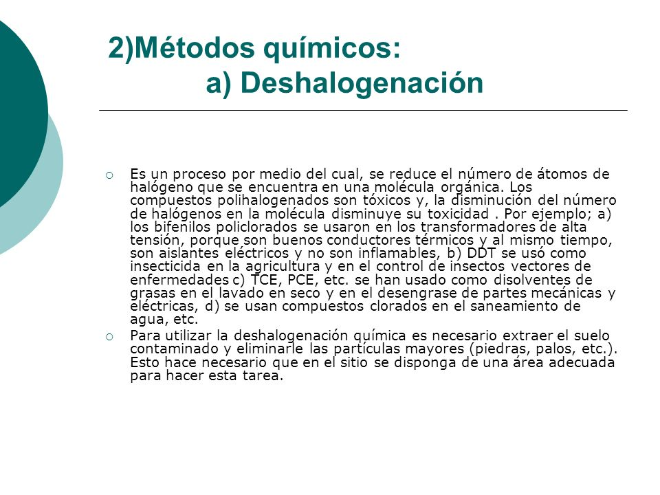2)Métodos químicos: a) Deshalogenación