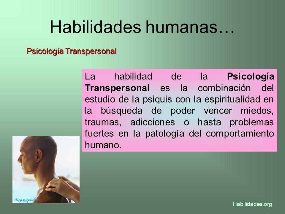 Habilidades humanas… Psicología Transpersonal.