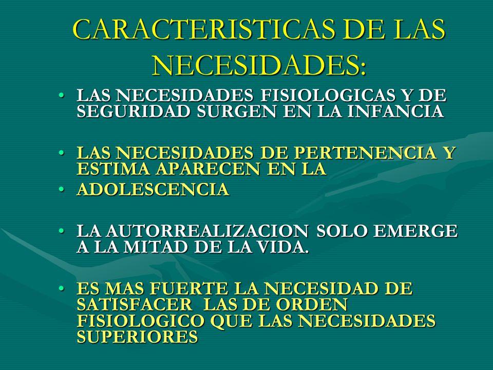 CARACTERISTICAS DE LAS NECESIDADES: