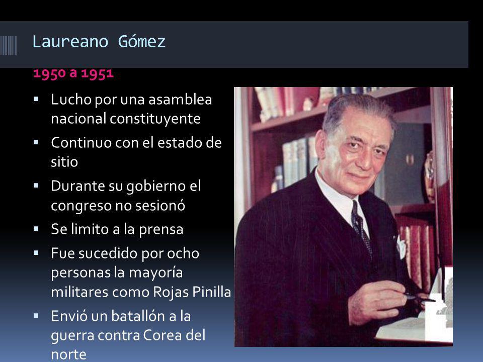 Laureano Gómez 1950 a 1951. Lucho por una asamblea nacional constituyente. Continuo con el estado de sitio.