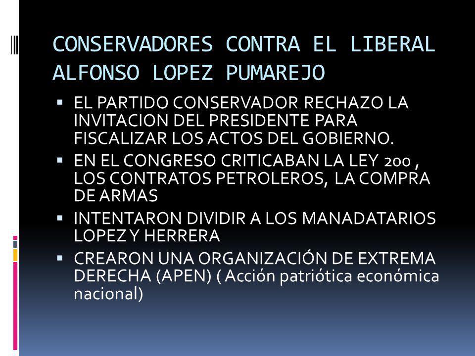 CONSERVADORES CONTRA EL LIBERAL ALFONSO LOPEZ PUMAREJO