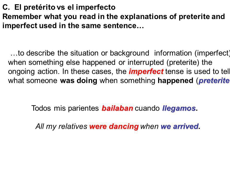 C. El pretérito vs el imperfecto