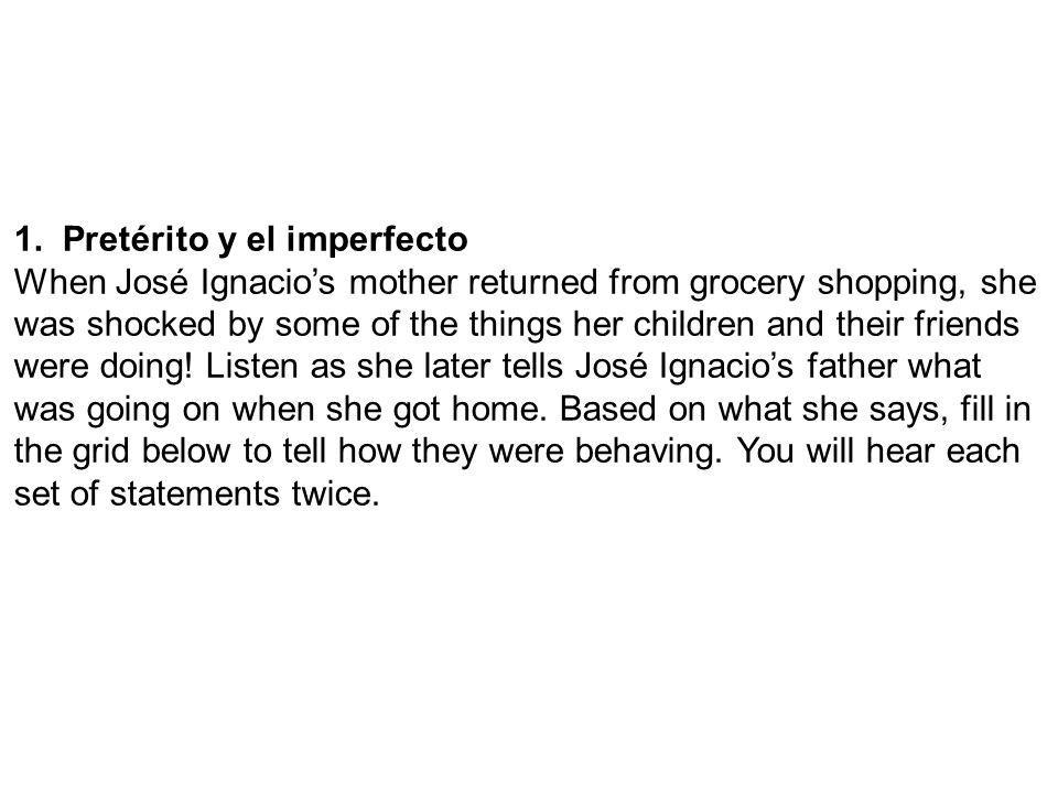 1. Pretérito y el imperfecto