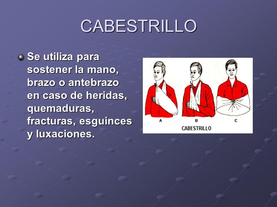 CABESTRILLO Se utiliza para sostener la mano, brazo o antebrazo en caso de heridas, quemaduras, fracturas, esguinces y luxaciones.
