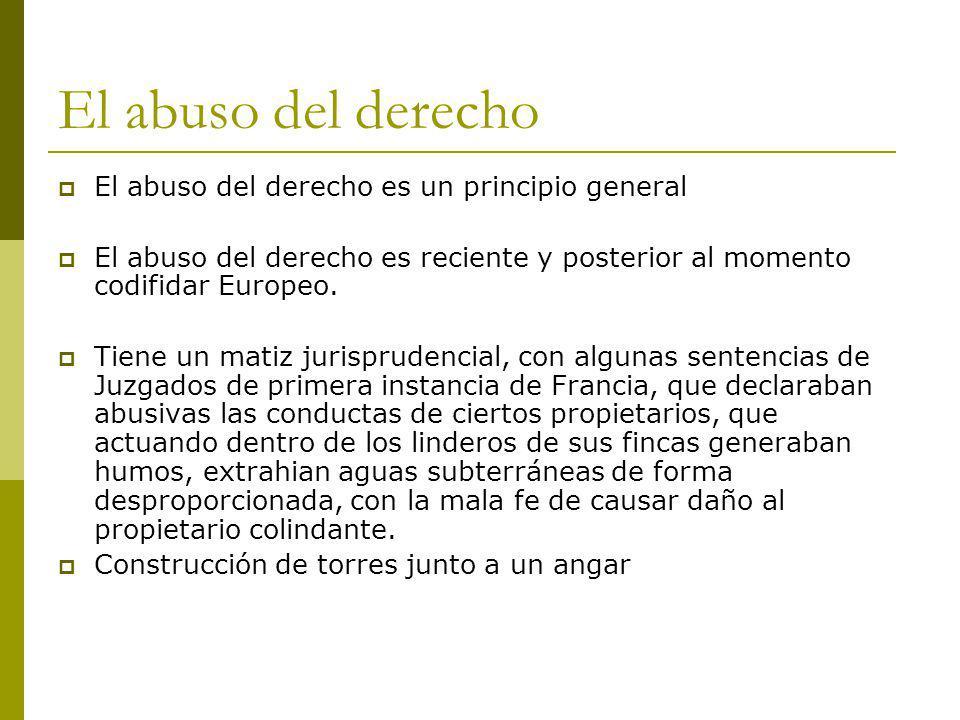 El abuso del derecho El abuso del derecho es un principio general