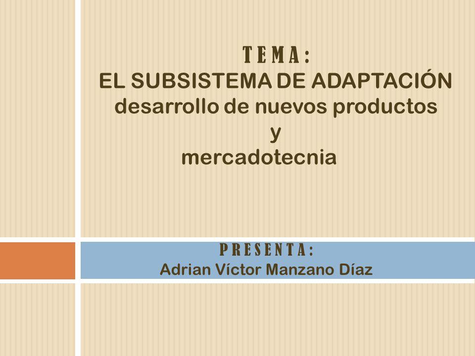 EL SUBSISTEMA DE ADAPTACIÓN desarrollo de nuevos productos y