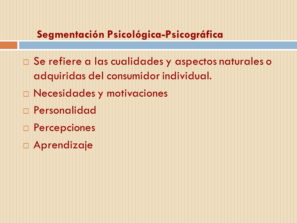 Segmentación Psicológica-Psicográfica