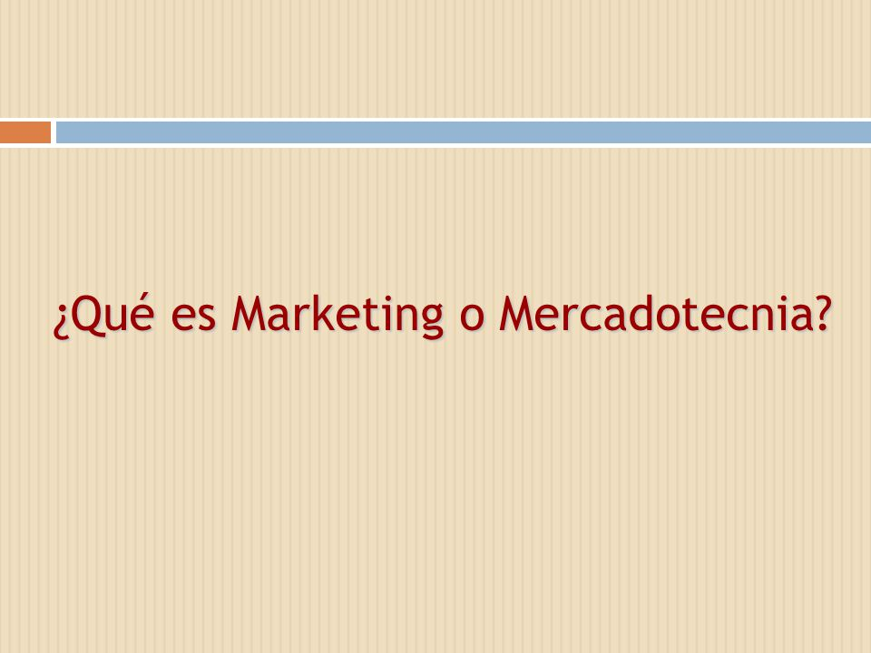 ¿Qué es Marketing o Mercadotecnia