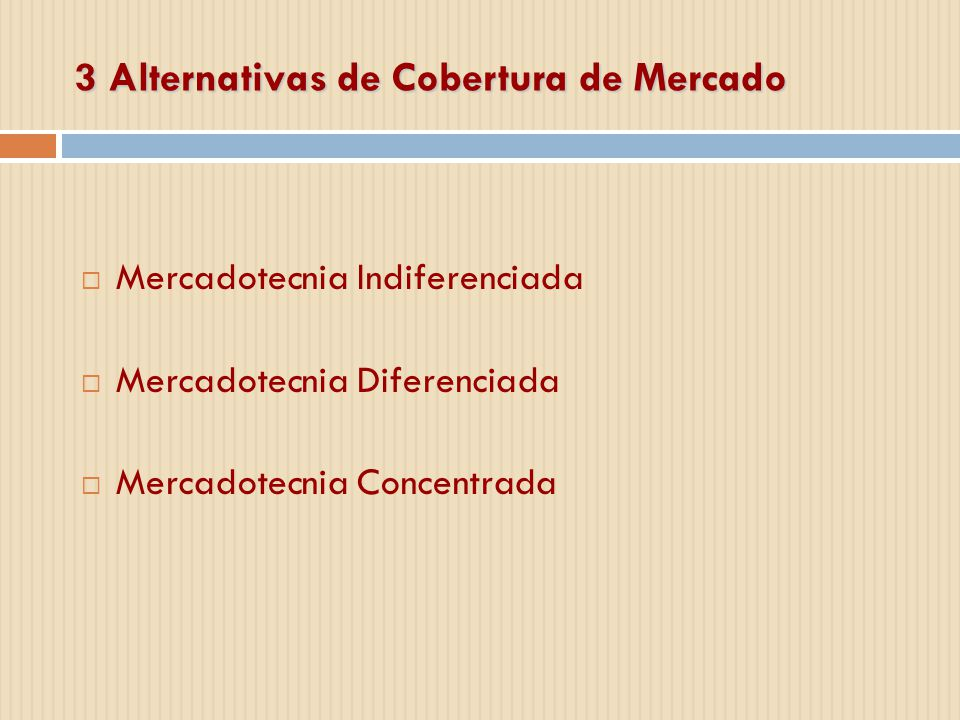 3 Alternativas de Cobertura de Mercado