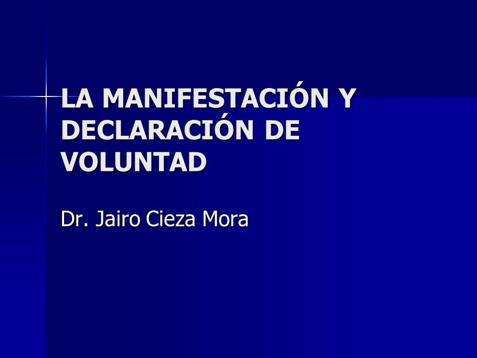 LA MANIFESTACIÓN Y DECLARACIÓN DE VOLUNTAD