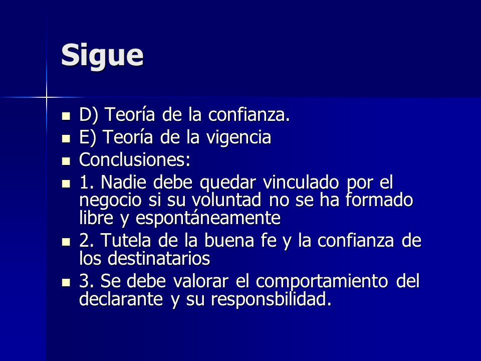 Sigue D) Teoría de la confianza. E) Teoría de la vigencia