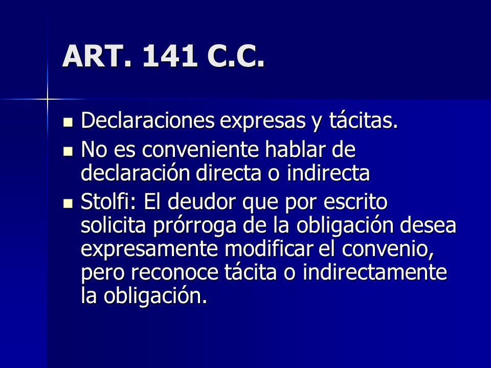 ART. 141 C.C. Declaraciones expresas y tácitas.