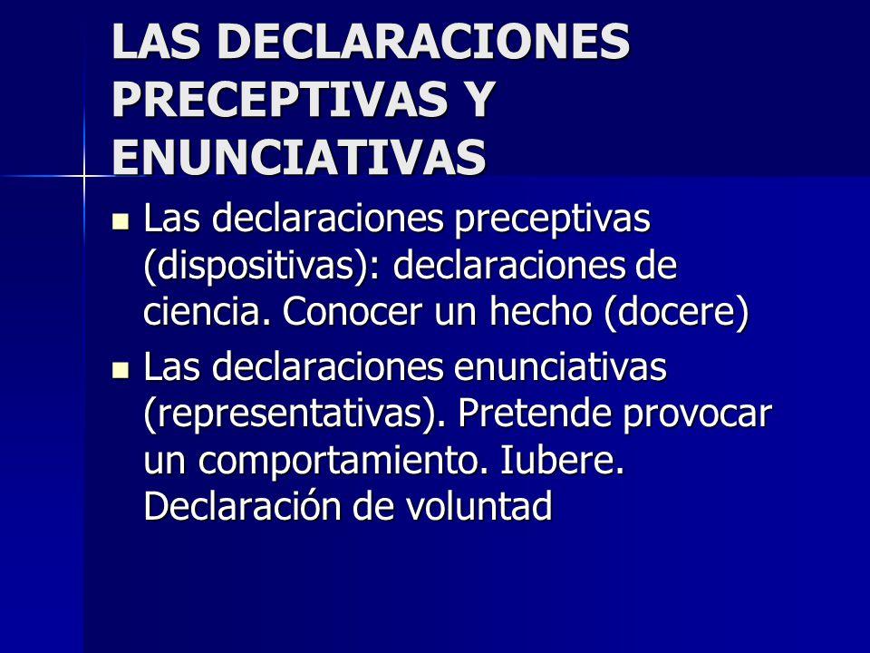 LAS DECLARACIONES PRECEPTIVAS Y ENUNCIATIVAS