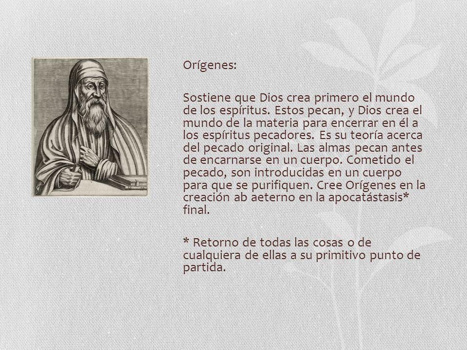 Orígenes: Sostiene que Dios crea primero el mundo de los espíritus