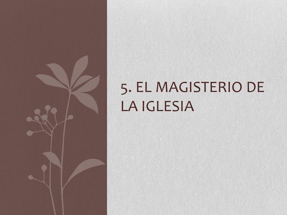 5. El magisterio de la iglesia