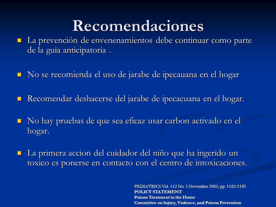 Recomendaciones La prevención de envenenamientos debe continuar como parte de la guia anticipatoria .