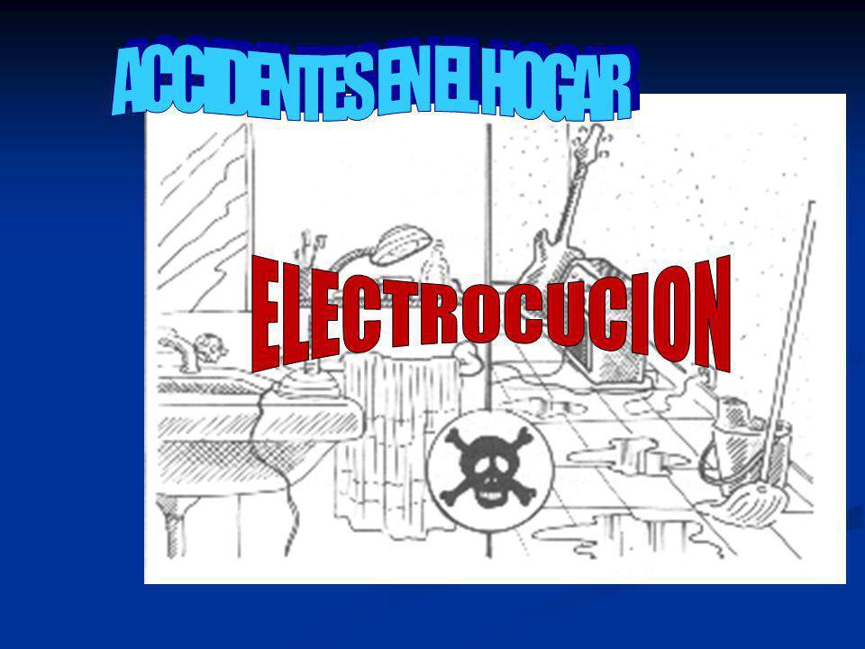 ACCIDENTES EN EL HOGAR ELECTROCUCION