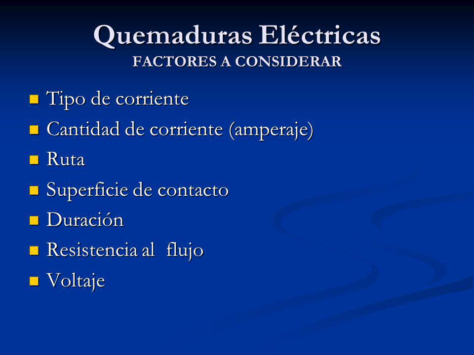 Quemaduras Eléctricas FACTORES A CONSIDERAR