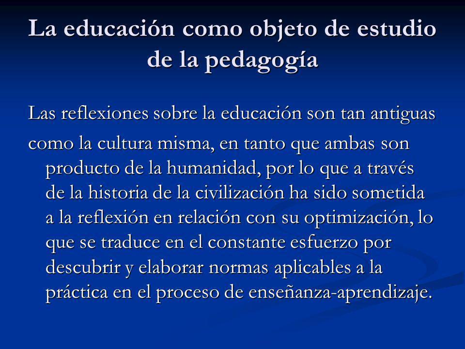 La educación como objeto de estudio de la pedagogía