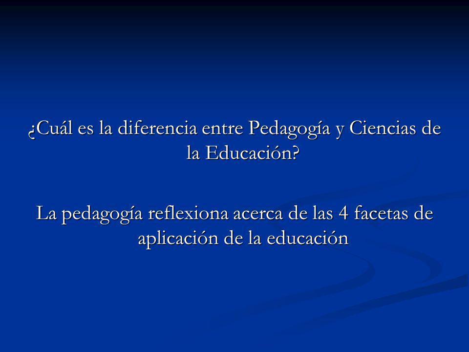 ¿Cuál es la diferencia entre Pedagogía y Ciencias de la Educación