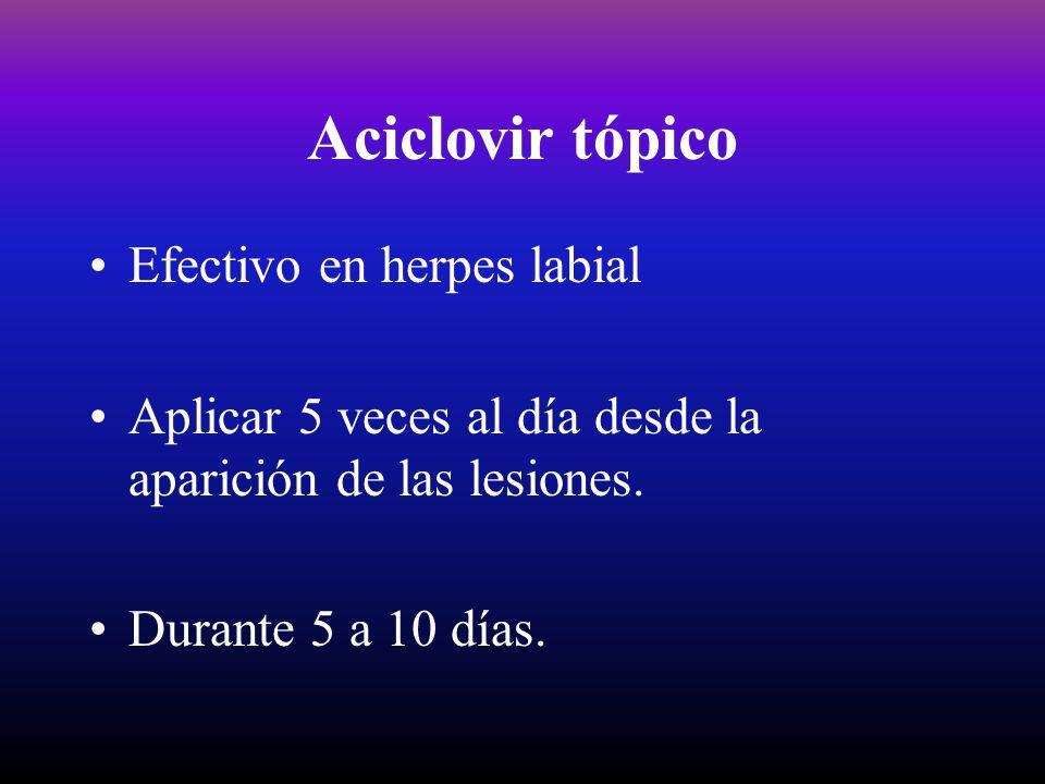 Aciclovir tópico Efectivo en herpes labial