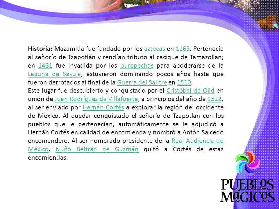 Historia: Mazamitla fue fundado por los aztecas en 1165
