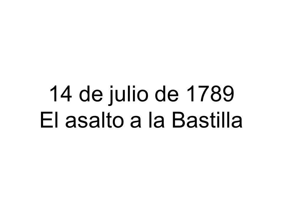 14 de julio de 1789 El asalto a la Bastilla