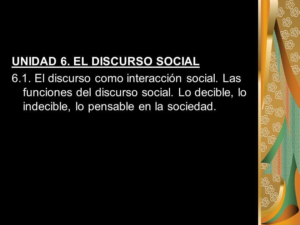 UNIDAD 6. EL DISCURSO SOCIAL