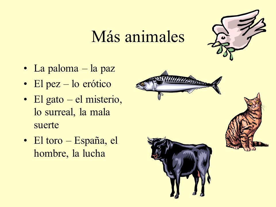Más animales La paloma – la paz El pez – lo erótico